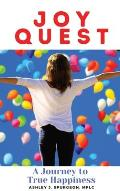 Joy Quest: A Journey to True Happiness