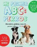 Mi Primer Raza de Perros ABC: : : Mas de 100 Razas de Perro Distintas a todo Color, Primera Edici?n (Impresi?n Gigante)