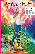 Fire & Flood: A Young Adult Urban Fantasy Academy Series Large Print Version