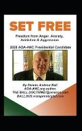 Set Free: Freedom from Anger, Anxiety, Addiction & Aggression