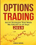 Options Trading: Secret Strategies that Made Me $30,597 in 23 Days 2019 - How do you start as a beginner in options trading and profit