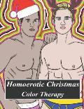 Homoerotic Christmas Color Therapy: A Gay Coloring Book Full of Hunks, Men in Uniform, Bears, Twinks, Muscle Daddys and Other Beautiful Men in Christm