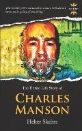 Charles Manson: Helter Skelter. The Entire Life Story
