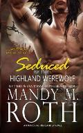 Seduced by the Highland Werewolf: An Immortal Highlander