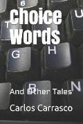 Choice Words: And Other Tales
