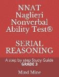 NNAT Naglieri Nonverbal Ability Test(R) SERIAL REASONING: A step by step Guide GRADE 3