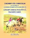 Alphabet Animals From A to L: Teacher's Guide