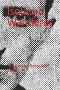 Isolated Wanderer: The Maxwell Bodenheim Reader