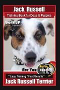 Jack Russell Training Book for Dogs & Puppies by Boneup Dog Training: Are You Ready to Bone Up? Easy Training * Fast Results Jack Russell Terrier