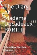 The Diary of Madame Decadeaux PART: II: I knew my children secretly resented the African blood that ran through their veins but worshiped the white bl