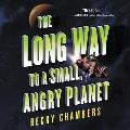The Long Way to a Small, Angry Planet Lib/E