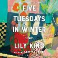 Five Tuesdays in Winter Lib/E: Stories