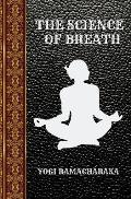 The Science of Breath: By Yogi Ramacharaka