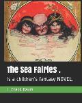 The Sea Fairies .: is a children's fantasy NOVEL.