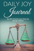Daily Joy Journal: Tip Life's Scale in Your Favor by being Thankful