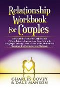 Relationship Workbook for Couples: The Definitive Guide to Couple Skills: 5 Basic Rules to Improve your Love Life with Languages Therapy to Better Com