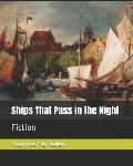 Ships That Pass in the Night: Fiction