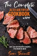 The Complete Keto Air Fryer Cookbook #2019: Easy, Lazy Keto Recipes & Recipes for Advanced Users