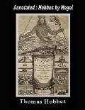 LEVIATHAN (Annotated: Hobbes by Hegel): Or The Matter, Forme and Power of a Common-Wealth Ecclesiasticall and Civil