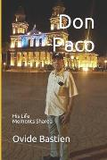 Don Paco: His Life - Moments Shared