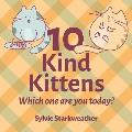 10 Kind Kittens: Which One Are You Today?