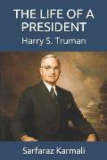 The Life of a President: Harry S. Truman