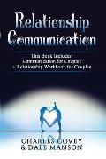 Relationship Communication: 2 BOOKS IN 1 - Communication For Couples + Relationship Workbook For Couples