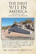 The First 9/11 in America: September 11, 1857 Mountain Meadows Massacre (A Senseless, Sad Tragedy)