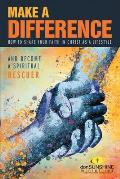 Make a Difference: How to Share Your Faith in Christ as a Lifestyle