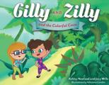 Gilly and Zilly: And the Colorful Crew