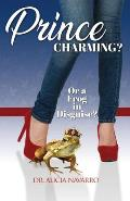 Prince Charming? or a Frog in Disguise?