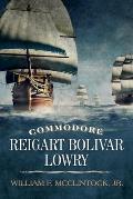 Commodore Reigart Bolivar Lowry