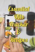 Essential Oils Tracker & Recipes: Ultimate Workbook to Track Your Favorite Blends with 96 Diffuser Recipes Gift Book
