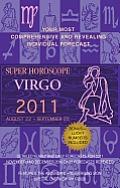 Super Horoscopes Virgo 2011: August 22-September 22