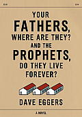 Your Fathers Where Are They & the Prophets Do They Live Forever
