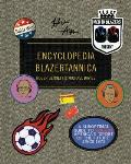 Men in Blazers Present Encyclopedia Blazertannica A Suboptimal Guide to Soccer Americas Sport of the Future Since 1972