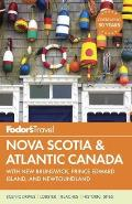 Fodors Nova Scotia & Atlantic Canada with New Brunswick Prince Edward Island & Newfoundland