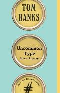 Uncommon Type Some Stories
