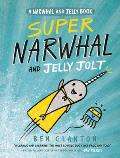 Narwhal & Jelly 02 Super Narwhal & Jelly Jolt