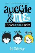 Auggie & Me Three Wonder Stories