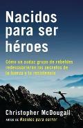 Nacidos Para Ser Heroes Natural Born Heroes Edicion En Espanol
