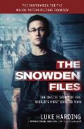 The Snowden Files: The Inside Story of the World's Most Wanted Man (Movie Tie In Edition)
