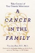 Cancer in the Family Take Control of Your Genetic Inheritance