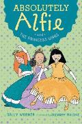 Absolutely Alfie & the Princess Wars