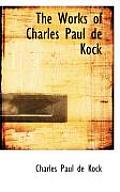 The Works of Charles Paul de Kock