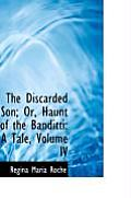 The Discarded Son; Or, Haunt of the Banditti: A Tale, Volume IV