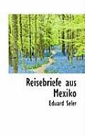 Reisebriefe Aus Mexiko