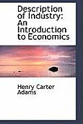 Description of Industry: An Introduction to Economics
