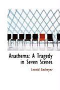 Anathema: A Tragedy in Seven Scenes