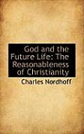 God and the Future Life: The Reasonableness of Christianity
